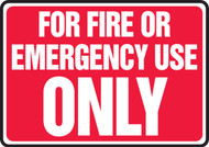 For Fire Or Emergency Use Only - .040 Aluminum - 7'' X 10''