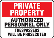 Private Property - Authorized Personnel Only Trespassers Will Be Prosecuted