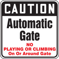 Caution Automatic Gate No Plaving Or Climbing On Or Around Gate
