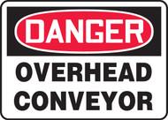 Danger - Overhead Conveyor - .040 Aluminum - 7'' X 10''