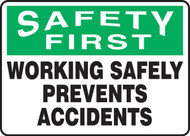 Safety First - Working Safely Prevents Accidents
