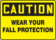 Caution - Wear Your Fall Protection