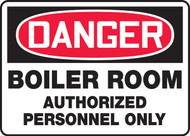 Danger - Boiler Room Authorized Personnel Only - Plastic - 10'' X 14''