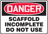 Danger - Scaffold Incomplete Do Not Use
