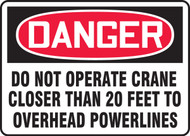Danger - Danger Do Not Operate Crane Closer Than 20 Feet To Overhead Powerlines