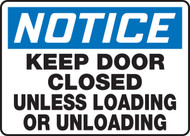 Notice - Keep Door Closed Unless Loading Or Unloading Sign
