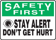 Safety First Stay Alert Don't Get Hurt Sign MGNF959VP