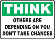 Think - Others Are Depending On You Don't Take Chances