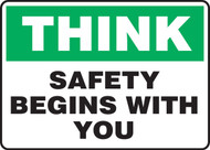 Think - Safety Begins With You