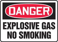 Danger - Explosive Gas No Smoking