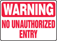 Warning - No Unauthorized Entry - Dura-Plastic - 10'' X 14''