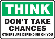 Think - Don't Take Chances Others Are Depending On You