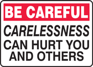 Be Careful - Carelessness Can Hurt You And Others