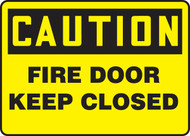 Caution - Fire Door Keep Closed - Adhesive Dura-Vinyl - 7'' X 10''