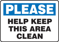 Please Help Keep This Area Clean - 10'' X 14'' - Aluminum Safety Sign