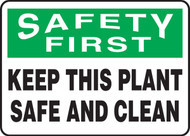 MHSK906 Safety first keep this plant safe and clean sign