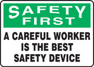 Safety First - A Careful Worker Is The Best Safety Device