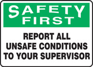 Safety First - Report All Unsafe Conditions To Your Supervisor
