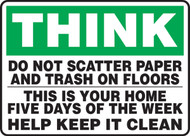 Think - Do Not Scatter Paper And Trash On Floors This Is Your Home Five Days...