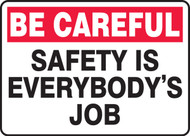 Safety Is Everybody's Job Sign - Be Careful