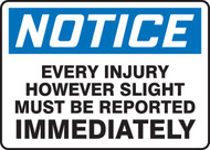 Notice - Every Injury However Slight Must Be Reported Immediately