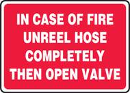 In Case Of Fire Unreel Hose Completely Then Open Valve