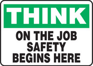 Think - On The Job Safety Begins Here - Adhesive Dura-Vinyl - 10'' X 14''