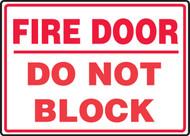 Fire Door Do Not Block - Adhesive Dura-Vinyl - 7'' X 10''