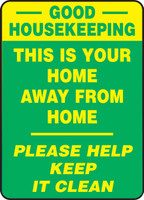 MGNF120 Good housekeeping this is your home away from home please help keep it clean sign