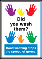 MRST541 Did You Wash Them? Hand Washing Stops The Spread of Germs Sign