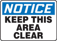 Notice: Keep This Area Clean - 7'' X 10'' - Aluminum Safety Sign