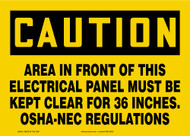 OSHA Caution Safety Label: Area In Front Of This Electrical Panel Must Be Kept Clear For 36 Inches. - OSHA-NEC Regulations