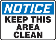 OSHA Notice Safety Sign: Keep This Area Clean