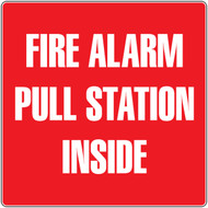 Fire Alarm Signs: Fire Alarm Pull Station Inside