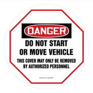 OSHA Danger Steering Wheel Message Cover: Do Not Start Or Move Vehicle