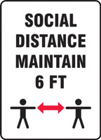 Social Distance Maintain 6 FT --  Safety Sign