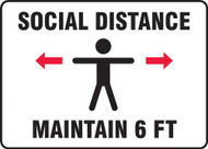 Social Distance Maintain 6 FT - Safety Sign