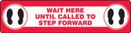 "Slip-Gard Floor Sign: Wait Here Until Called to Step Forward  - 6"" x 24"" - Safety Sign"