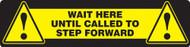 """Slip-Gard Floor Sign: Wait Here Until Called - 6"""" x 24"""" - Safety Sign"""