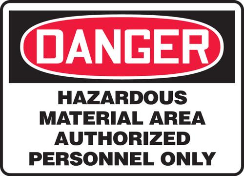 Danger - Hazardous Material Area Authorized Personnel Only - Dura-Plastic - 10'' X 14''