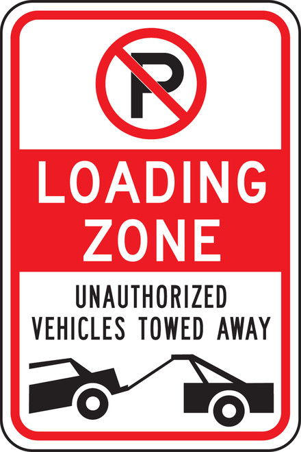 (no Parking Zone) Loading Zone Unauthorized Vehicles Towed Away (w/graphic)