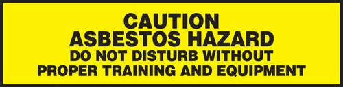 Caution Asbestos Hazard Do Not Disturb Without Proper Training