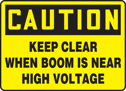 Caution - Keep Clear When Boom Is Near High Voltage - Plastic - 7'' X 10''
