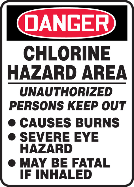 Danger - Chlorine Hazard Area Unauthorized Persons Keep Out Causes Burn Severe Eye Hazard May Be Fatal If Inhaled - .040 Aluminum - 14'' X 10''