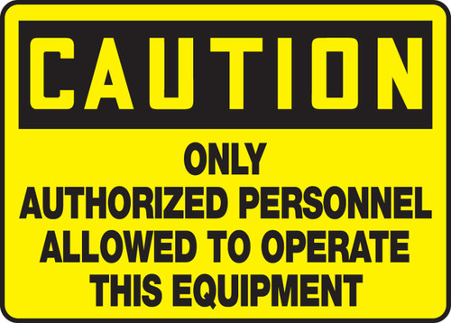 Caution - Only Authorized Personnel Allowed To Operate This Equipment