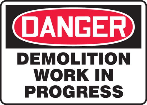 Danger - Demolition Work In Progress - Accu-Shield - 7'' X 10''