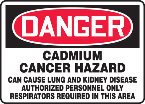 Danger - Cadmium Cancer Hazard Can Cause Lung And Kidney Disease Authorized Personnel Only