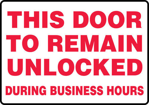 This Door To Remain Unlocked During Business Hours - Adhesive Dura-Vinyl - 7'' X 10''