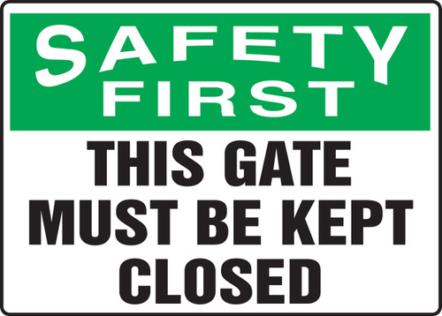 Safety First - This Gate Must Be Kept Closed