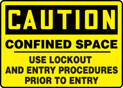 Caution - Confined Space Use Lockout And Entry Procedures Prior To Entry - Re-Plastic - 7'' X 10''